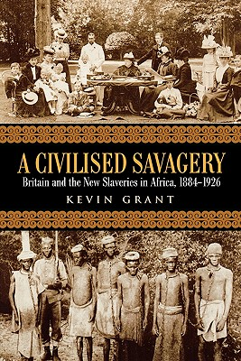 A Civilised Savagery By Grant, Kevin