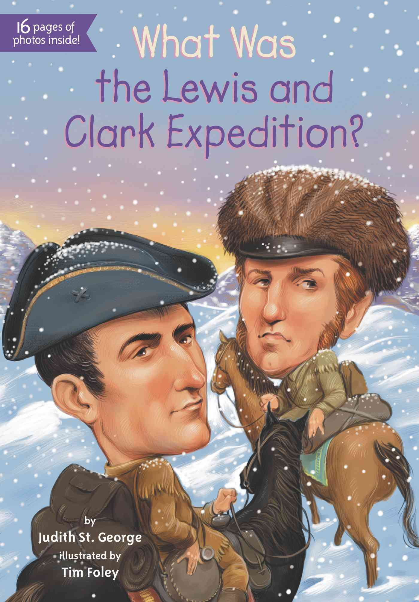 What Was the Lewis and Clark Expedition? By St. George, Judith/ Foley, Tim (ILT)