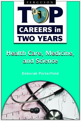 Healthcare, Medicine, and Science By Porterfield, Deborah
