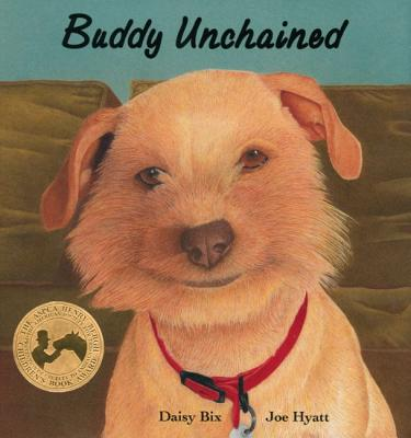 Buddy Unchained By Bix, Daisy/ Hyatt, Joe (ILT)
